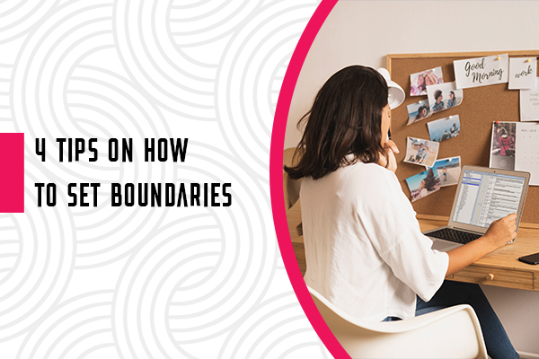 4 Tips on How to Set Boundaries