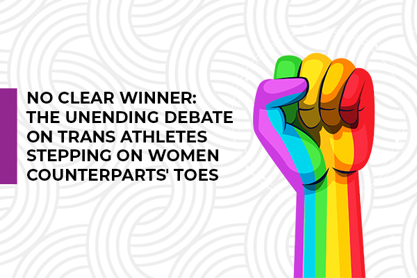 No clear winner: The unending debate on trans athletes stepping on women counterparts' toes