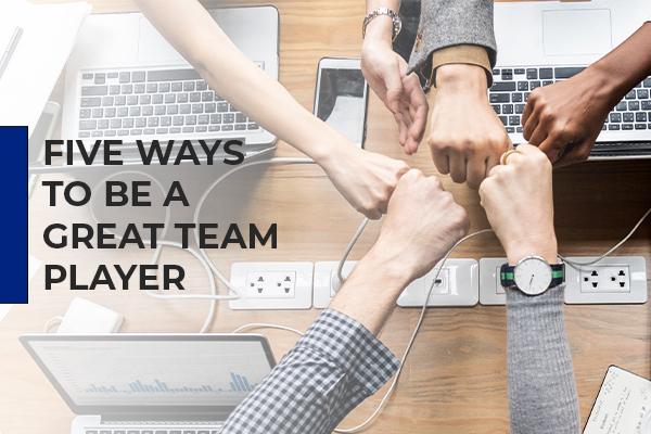Five ways to be a great team player